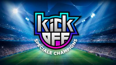 KICKOFF SPECIALE CHAMPIONS (13 Settembre 2021)